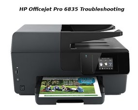 hp officejet pro 6835 troubleshooting